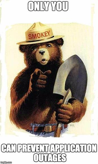 only you can prevent application outages