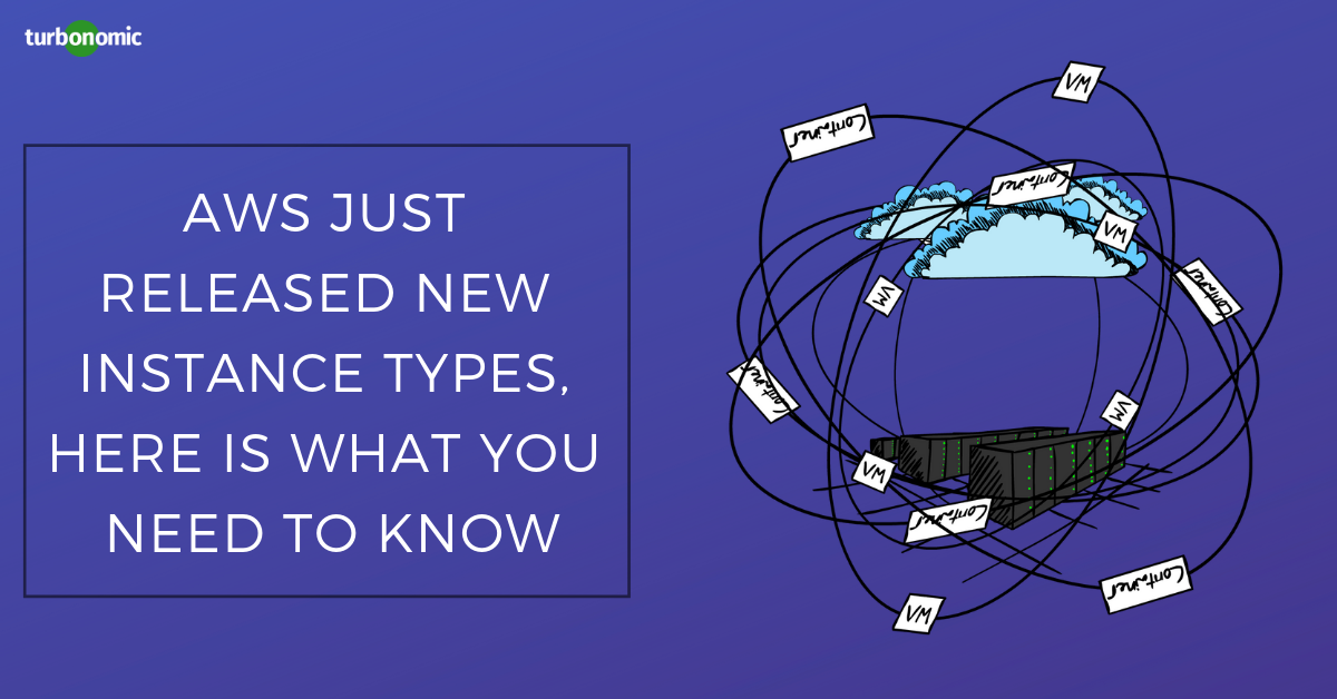 AWS Just Released New Instance Types, Here is What You Need